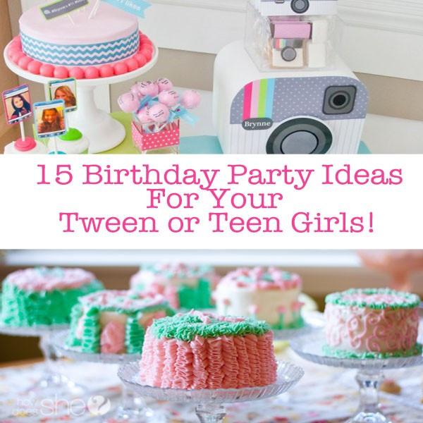 15 Year Old Birthday Party Ideas Summer  15 Teen Birthday Party Ideas For Teen Girls