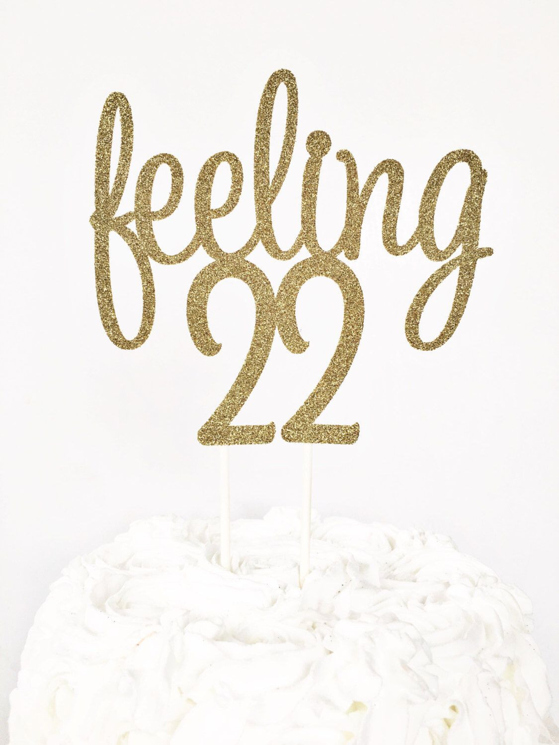 22 Birthday Quotes  Feeling 22 Cake Topper 22nd Birthday Party Twenty Two