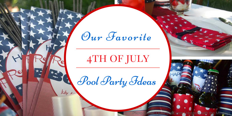4Th Of July Pool Party Ideas  Our Favorite Patriotic Pool Party Ideas for 4th of July