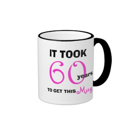 60Th Birthday Gifts For Her  60th Birthday Gift Ideas for Her Mug Funny