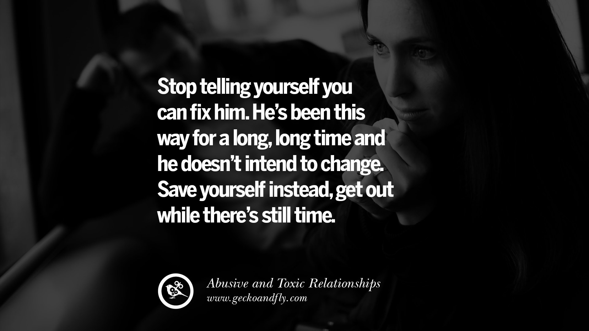 Abusive Relationship Quotes  30 Quotes Leaving An Abusive Toxic Relationships And Be