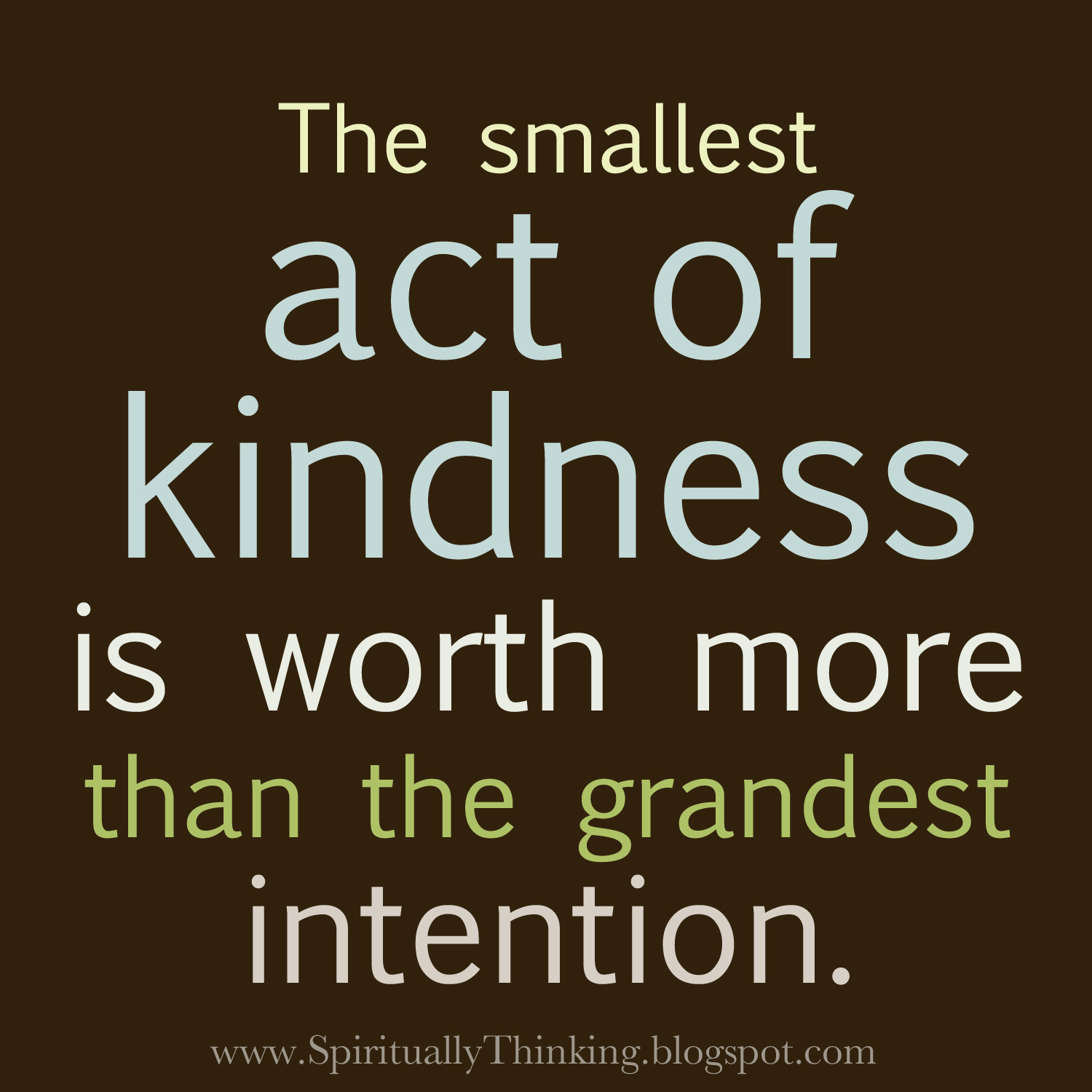 Acts Of Kindness Quotes  and Spiritually Speaking Acts vs Intentions
