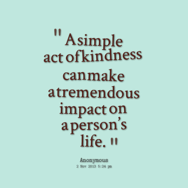 Acts Of Kindness Quotes  KINDNESS QUOTES image quotes at relatably