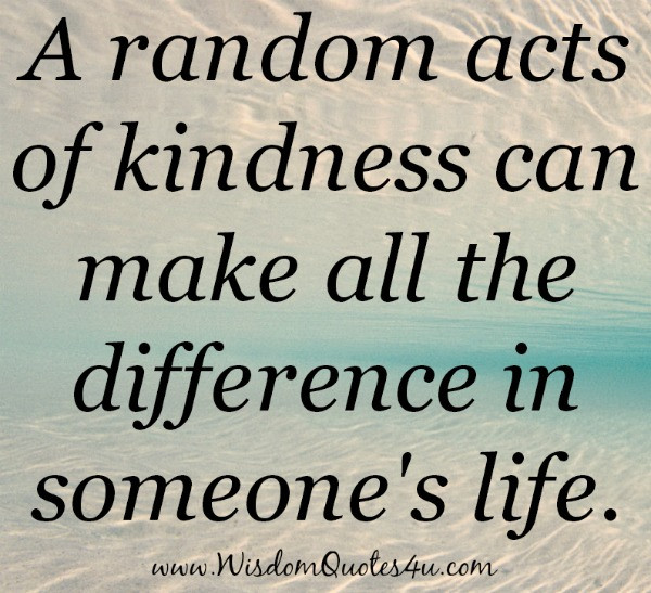 Acts Of Kindness Quotes  A random acts of kindness Wisdom Quotes