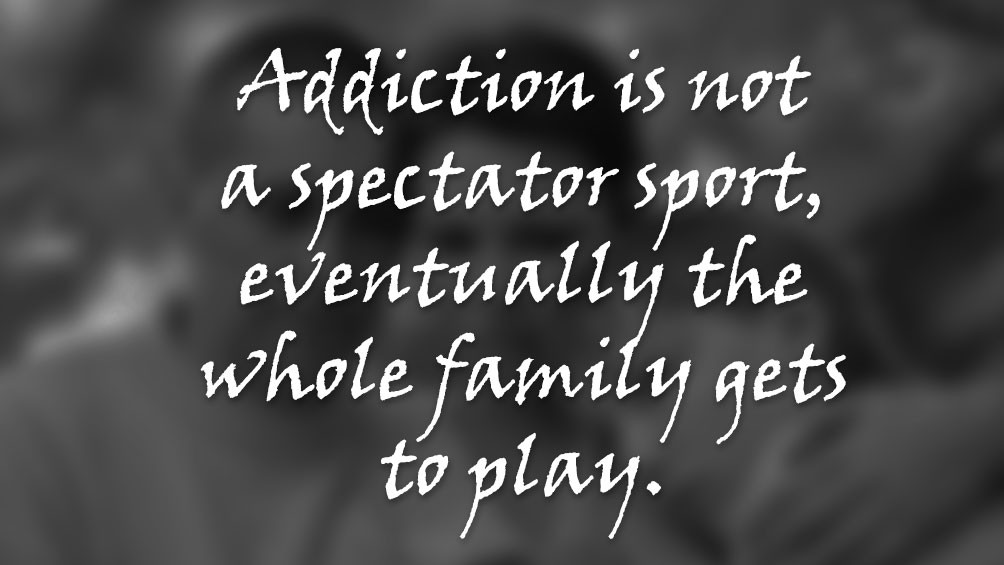Addiction Quotes For Family  The Effects of Addiction on the Family The Arbor