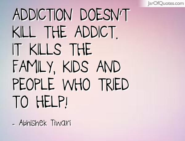 Addiction Quotes For Family  ADDICTION QUOTES FOR FAMILY image quotes at hippoquotes