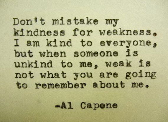 Al Capone Quote Kindness  25 best Al Capone Quotes on Pinterest