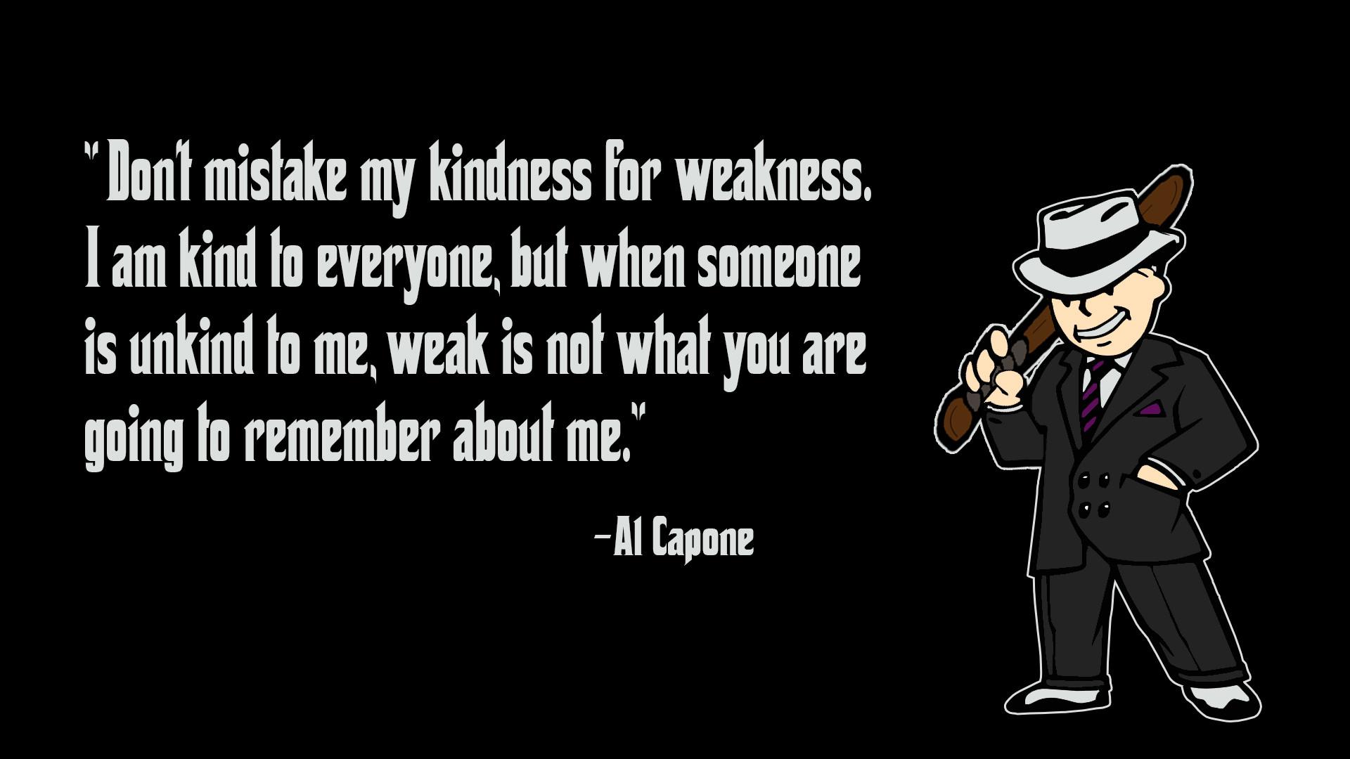 Al Capone Quote Kindness  Fallout Kindness Al Capone by ImTabe on DeviantArt