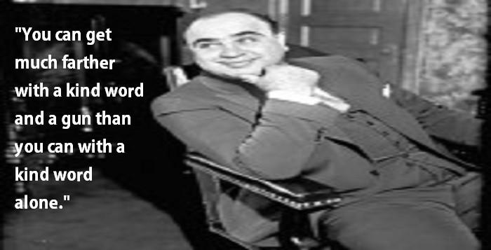 Al Capone Quote Kindness  Al Capone Quotes Gun QuotesGram