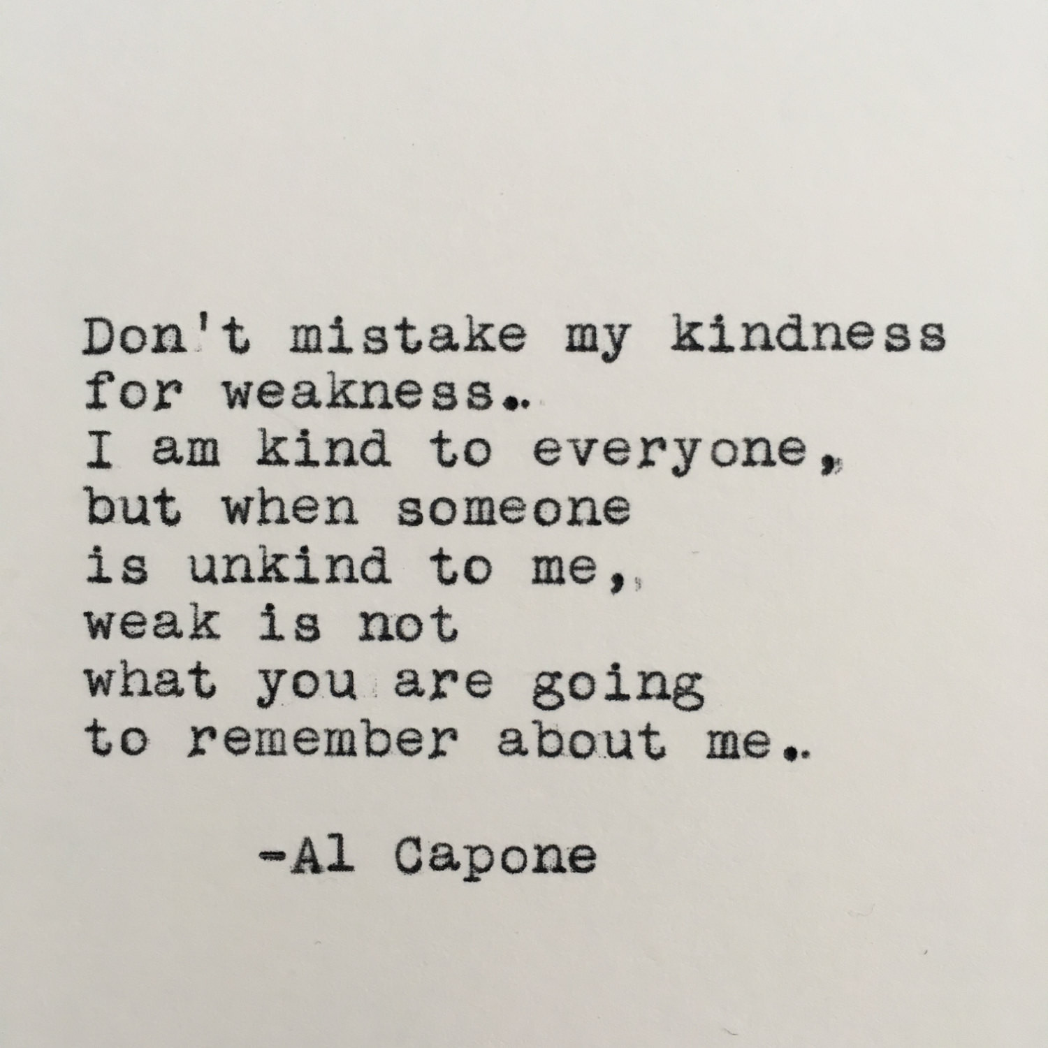 Al Capone Quote Kindness  Al Capone Kindness Quote Typed on Typewriter 4x6 White