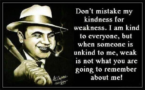 Al Capone Quote Kindness  Al Capone quote FaveThing