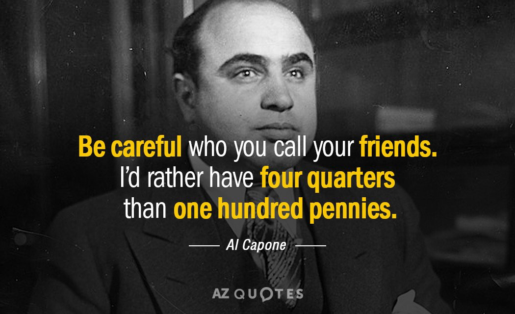 Al Capone Quote Kindness  TOP 25 QUOTES BY AL CAPONE