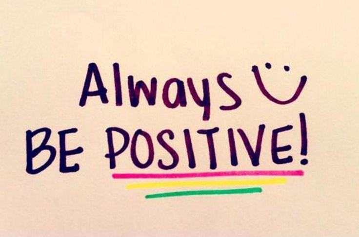 Always Be Positive Quotes  Always be positive