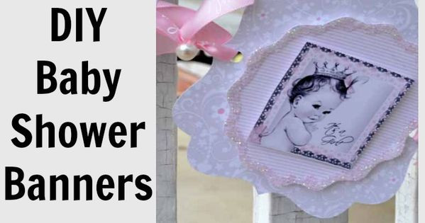 Baby Shower Banners DIY  Baby Girl Shower Decorations DIY Style