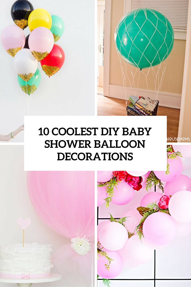 Baby Shower Decoration Ideas DIY  10 Simple Yet Coolest DIY Baby Shower Balloon Decorations