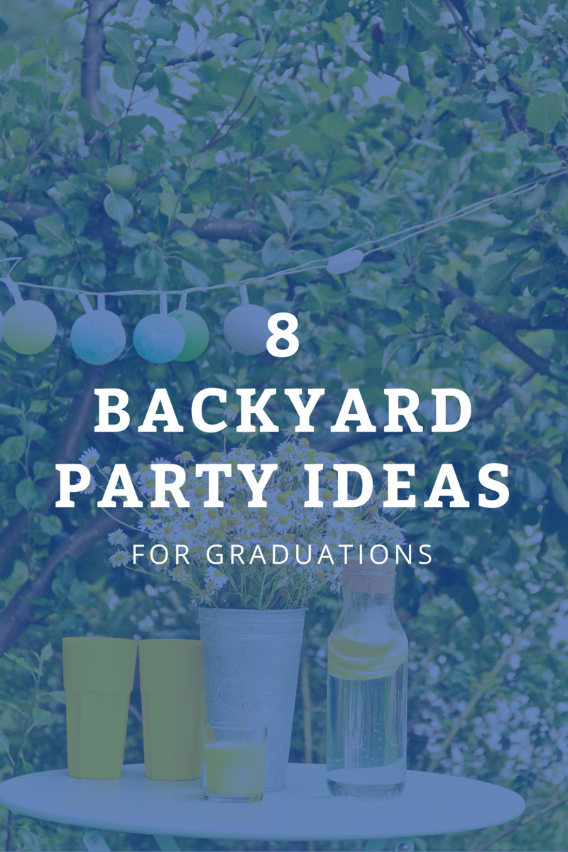 Backyard College Graduation Party Ideas  8 of the Best Backyard Graduation Party Ideas