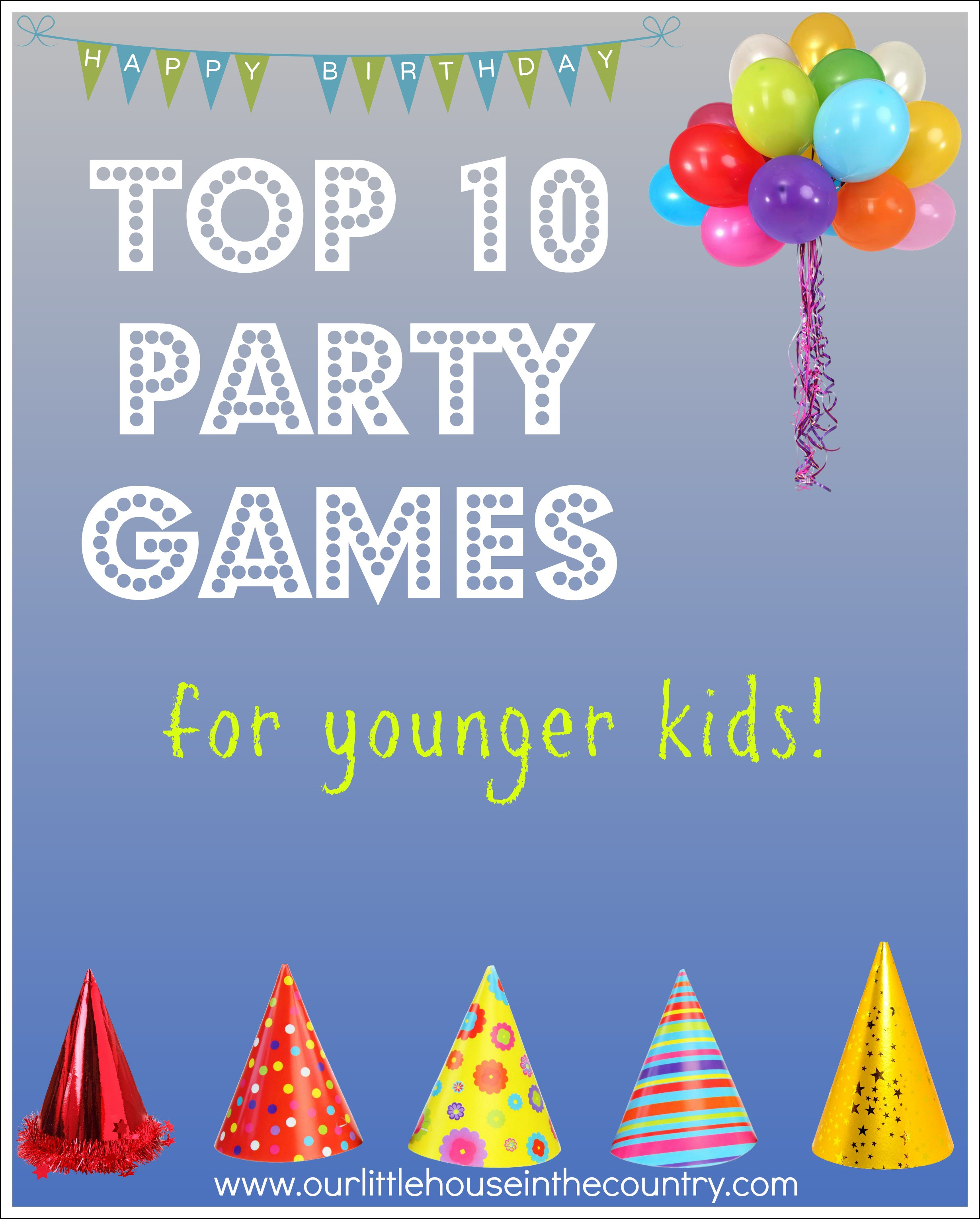Best Birthday Party Games  Top 10 Party Games – for younger kids