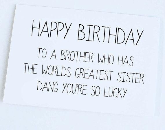 Best Birthday Quotes For Brother  Funny Birthday Card Sister to Brother Brother Birthday