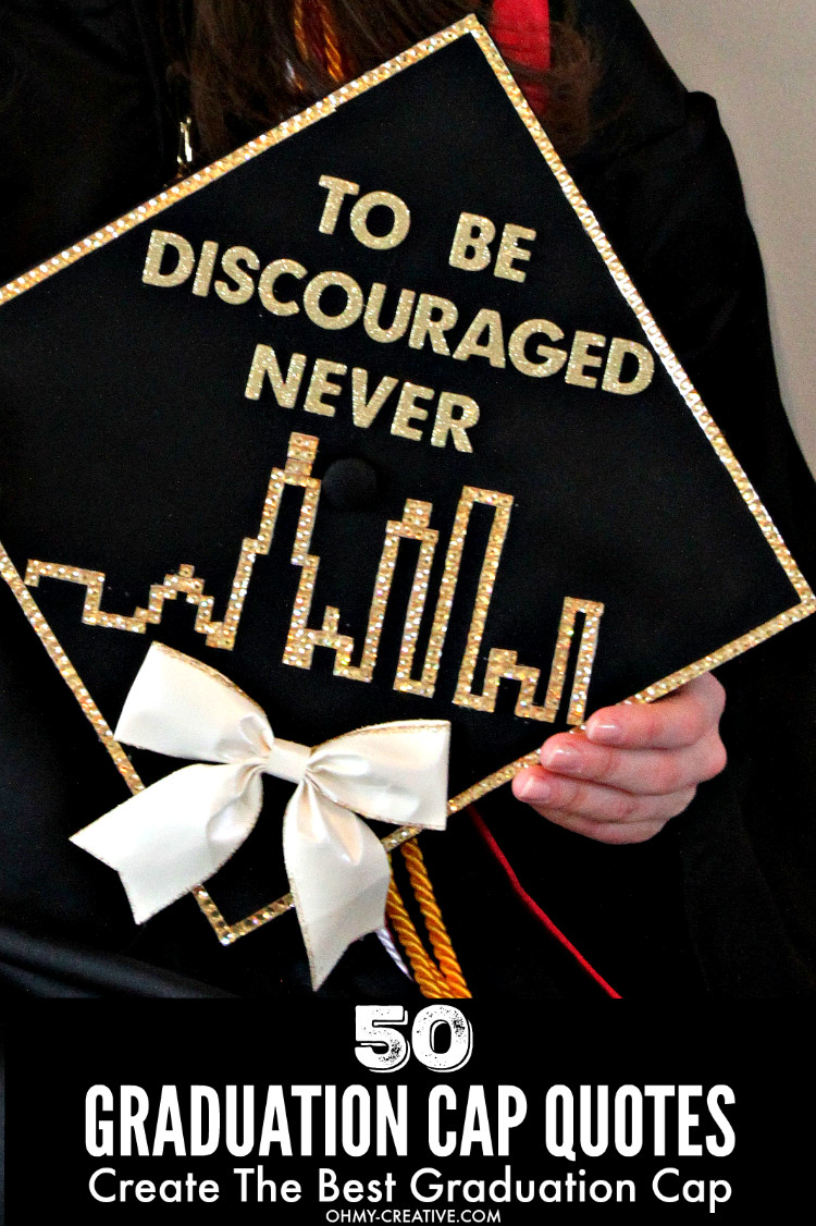 Best Graduation Quotes  50 Graduation Caps Ideas And Quotes Oh My Creative