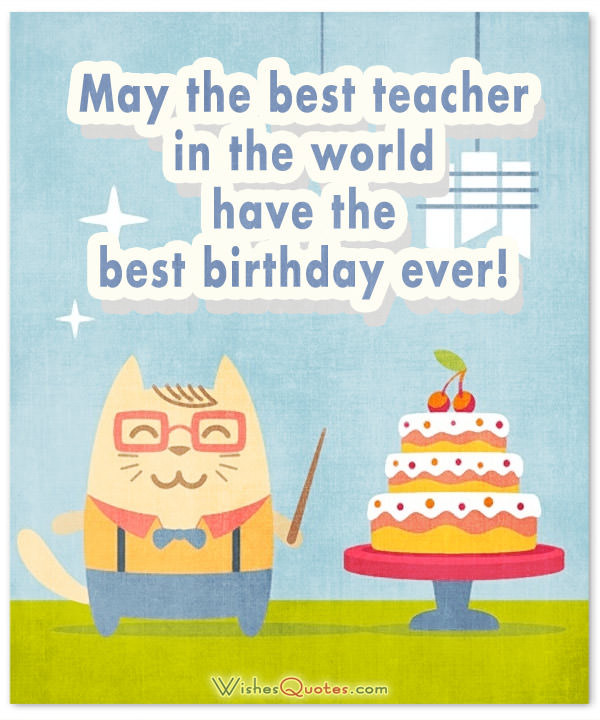 Birthday Quotes For Teacher  Birthday Wishes for Teacher – WishesQuotes