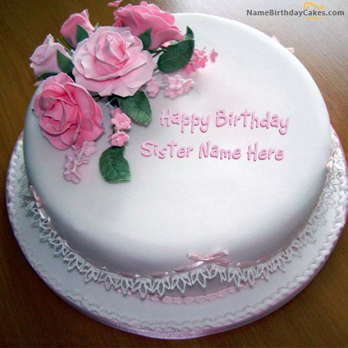 Birthday Wishes Cake With Name  Write name on Rose Birthday Cake For Sister Happy