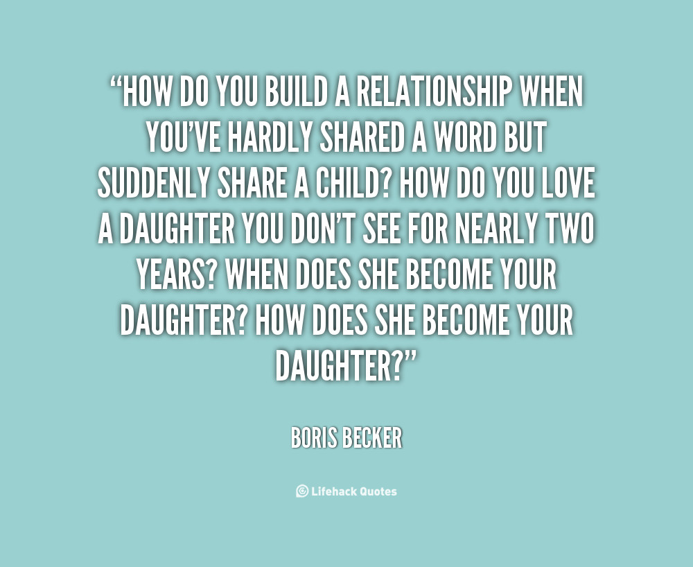 Building Relationships Quote  Building Relationships Quotes QuotesGram