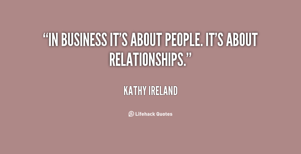 Building Relationships Quote  Quotes about Building relationships in business 15 quotes