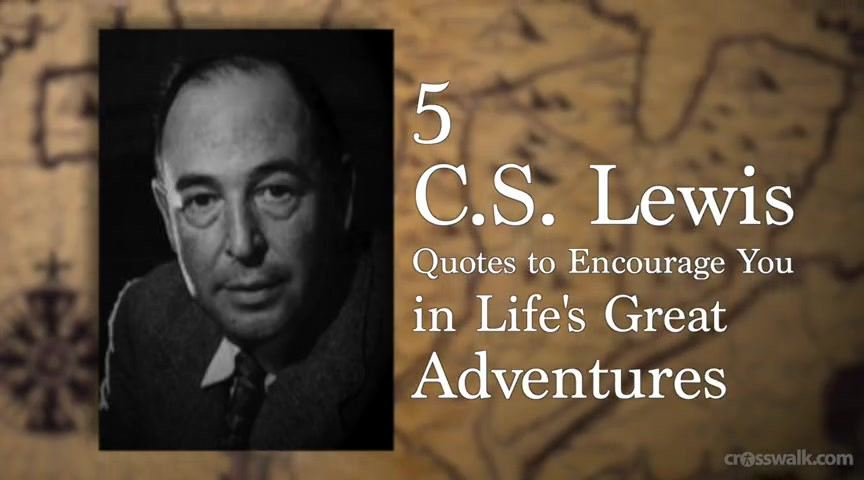 C S Lewis Quotes On Life  5 C S Lewis Quotes to Encourage You in Life s Great