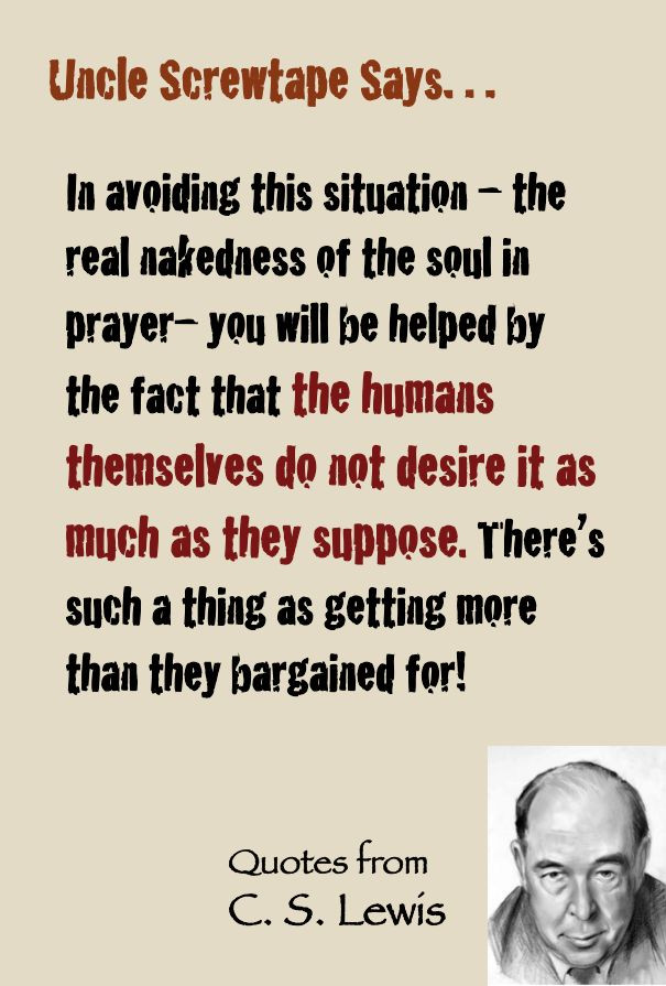 C S Lewis Quotes On Life  C S Lewis quote Uncle Screwtape says on prayer