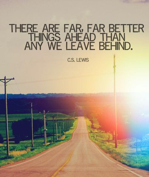 C S Lewis Quotes On Life  QUOTE – BY C S LEWIS – THERE ARE FAR FAR BETTER THINGS