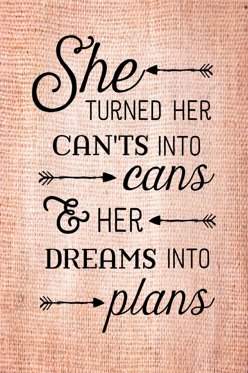 College Graduation Quote  Graduation Gift She turned her can ts into cans dreams