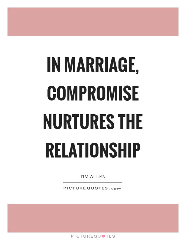 Compromise In Marriage Quotes  Tim Allen Quotes & Sayings 63 Quotations