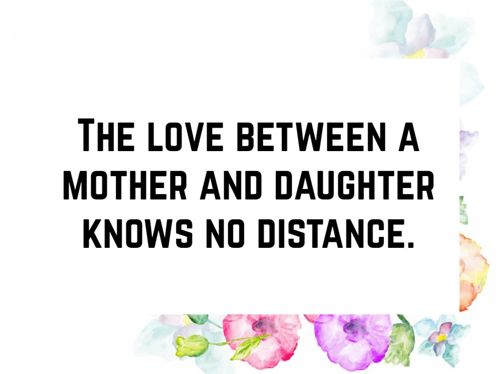 Daughter Quotes From Mother  50 Mother Daughter Quotes To Inspire You