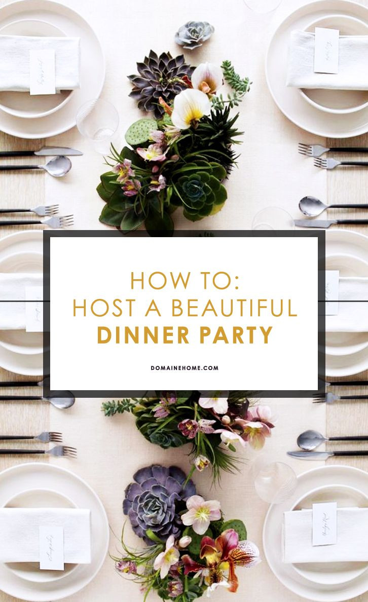 Dinner Party Decorating Ideas  How to Host a Magazine Worthy Dinner Party