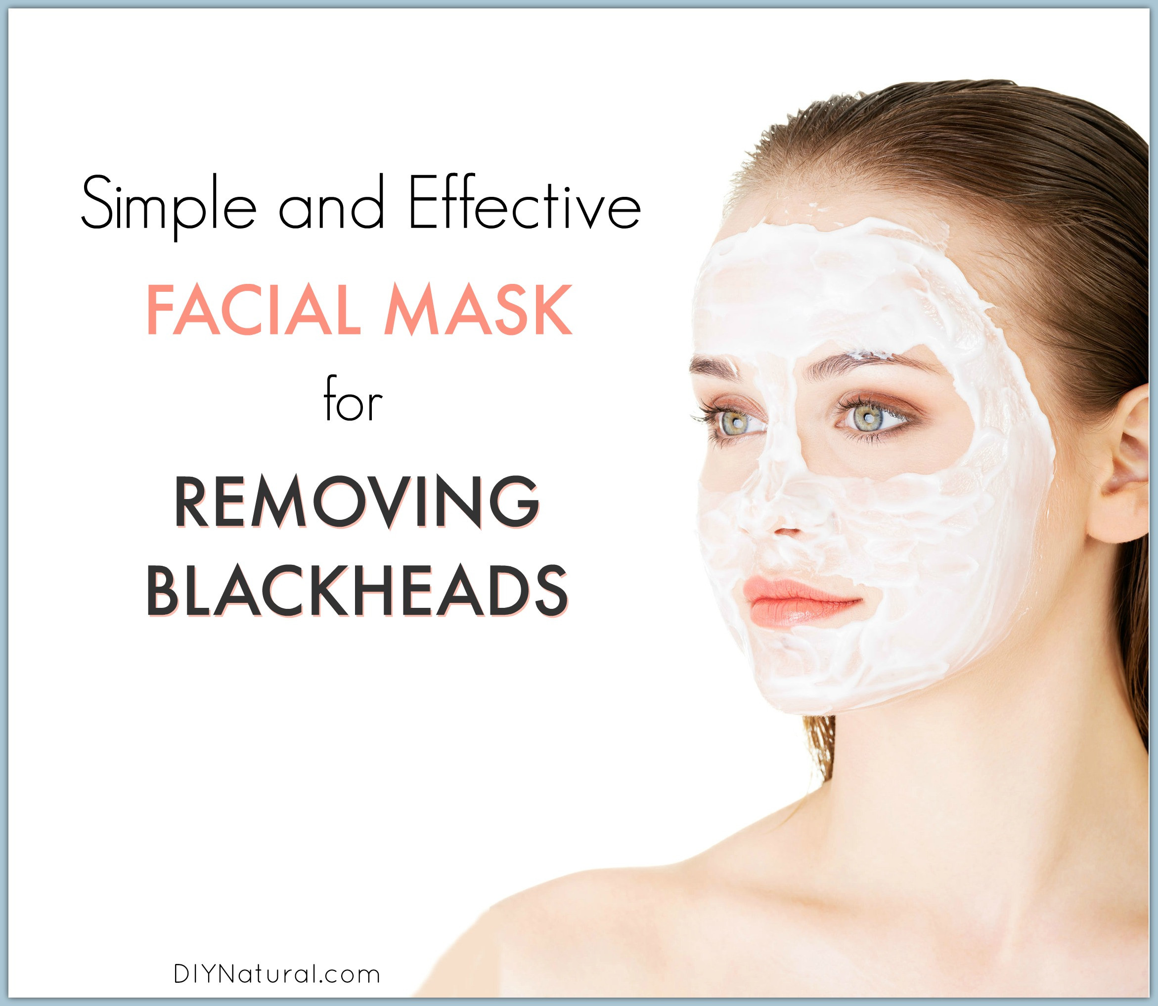 DIY Blackhead Mask  Blackheads A Quick and Easy Homemade Blackhead Mask