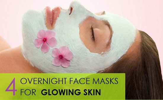 DIY Face Masks For Glowing Skin  4 Overnight face masks for glowing skin