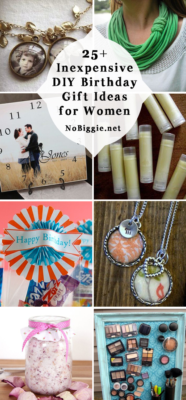 Diy Gift Ideas For Girls  25 Inexpensive DIY Birthday Gift Ideas for Women