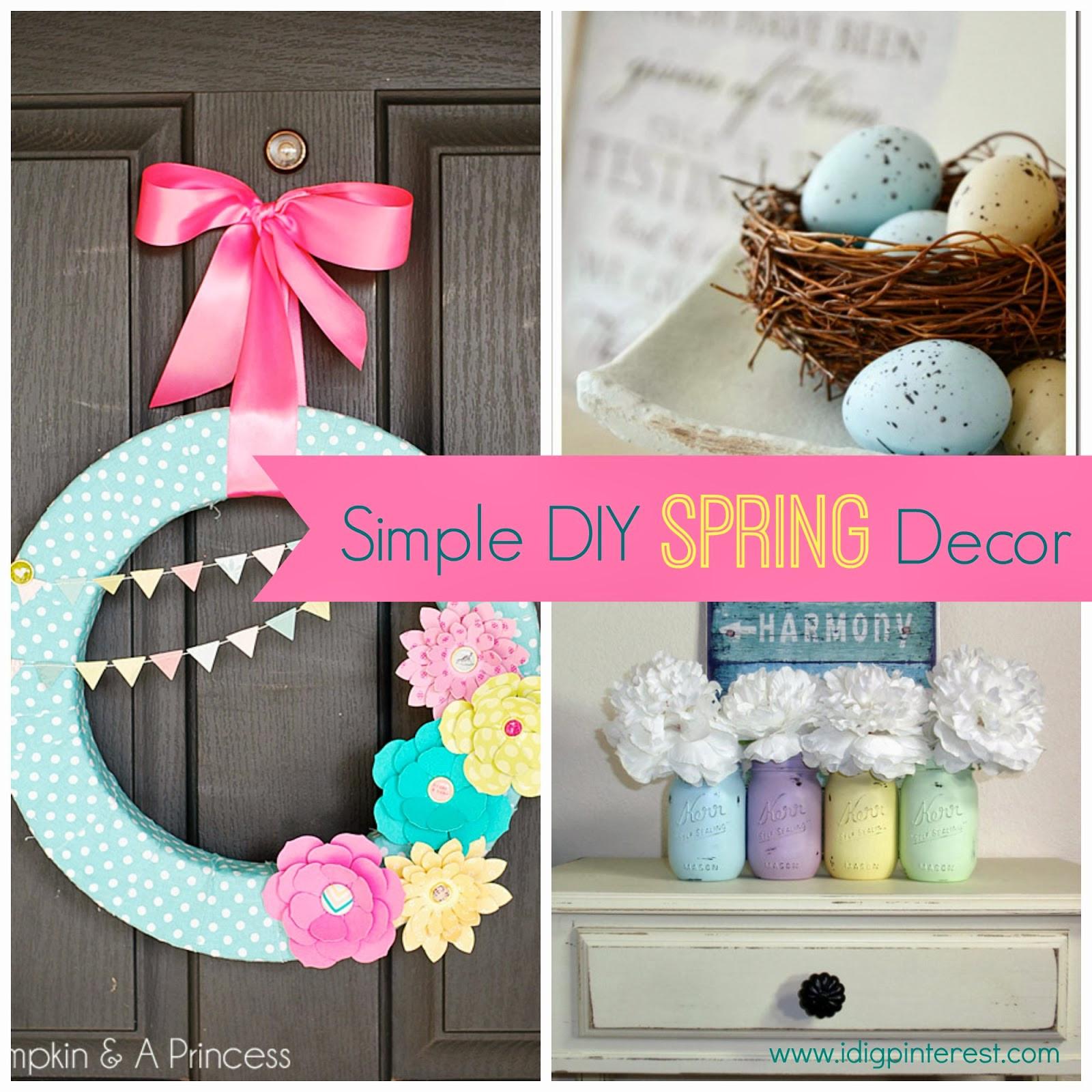 DIY Home Decorating Pinterest  Simple DIY Spring Decor Ideas I Dig Pinterest