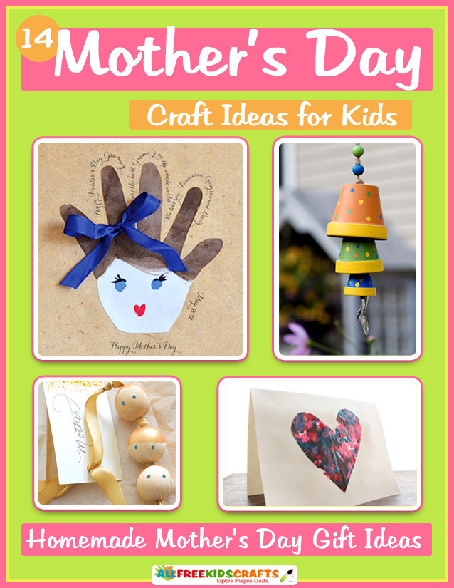 DIY Mother'S Day Gifts From Toddlers  14 Mother s Day Craft Ideas for Kids Homemade Mother s