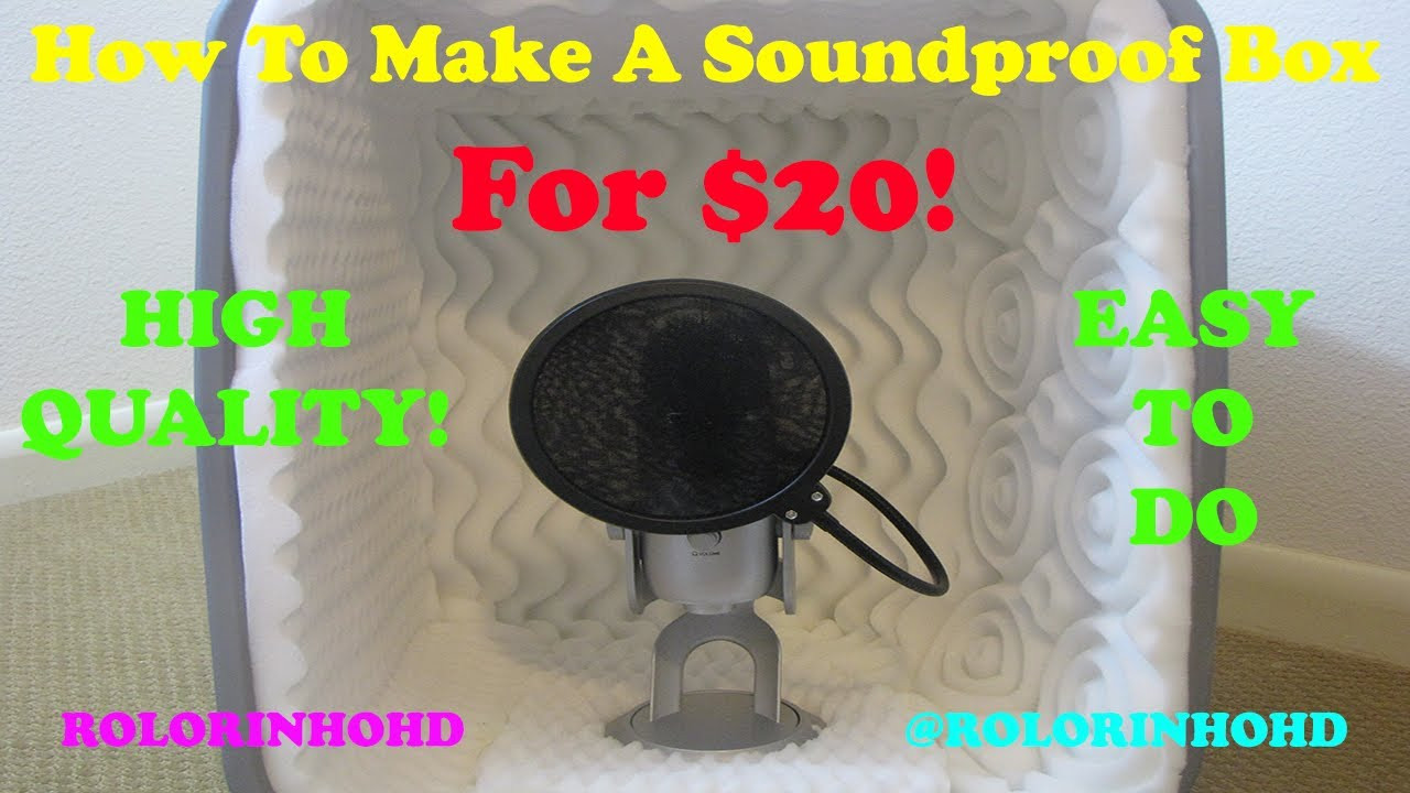 DIY Soundproof Box  How To DIY Make A High Quality Soundproof Box for Under