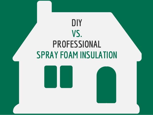 DIY Spray Foam Insulation Home Depot  DIY vs Professional Spray Foam Insulation