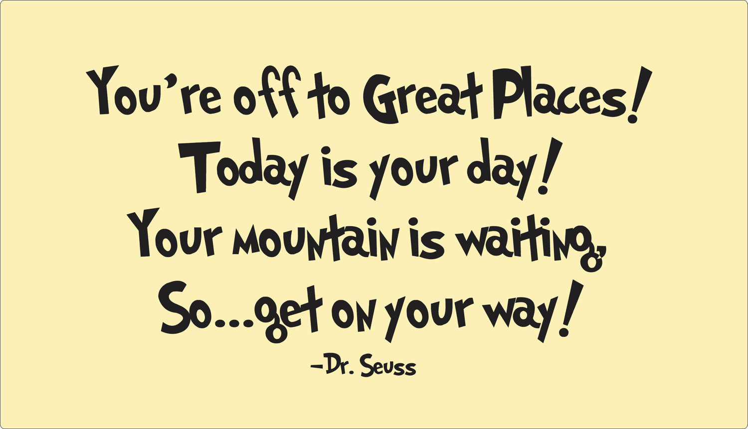 Dr Seuss Graduation Quotes  Dr Seuss Quote of the Day