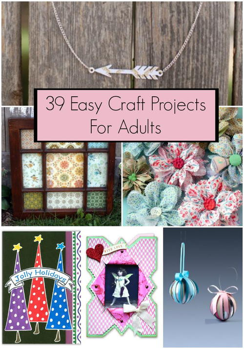 Easy Arts And Crafts Ideas For Adults  39 Easy Craft Projects For Adults