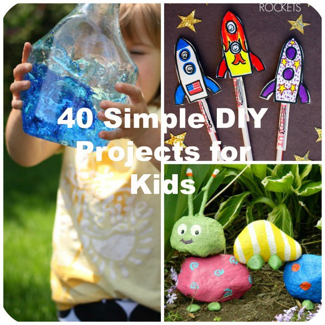 Easy DIYs For Kids  40 Simple DIY Projects for Kids to Make