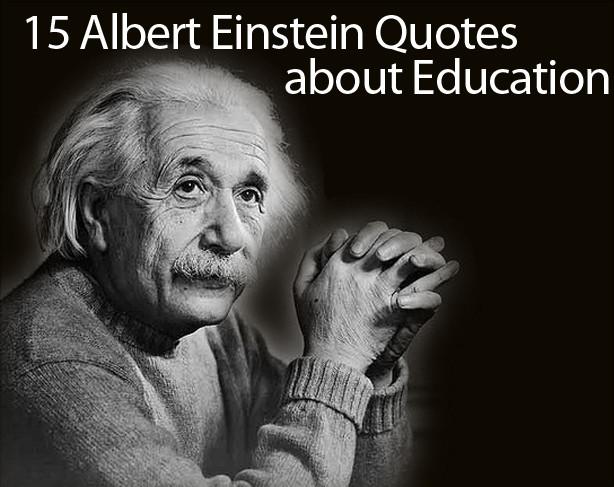 Einstein Education Quote  Albert Einstein Quotes on Education 15 of His Best Quotes