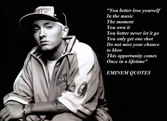 Eminem Motivational Quotes  Do Not Miss Your Chance Eminem Quote Inspirational