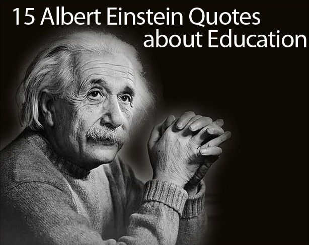 Famous Education Quotes  Albert Einstein Quotes on Education 15 of His Best Quotes