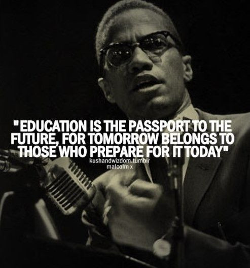 Famous Education Quotes  Malcolm X – An Intellectual Man of Courage — Famous Quotes
