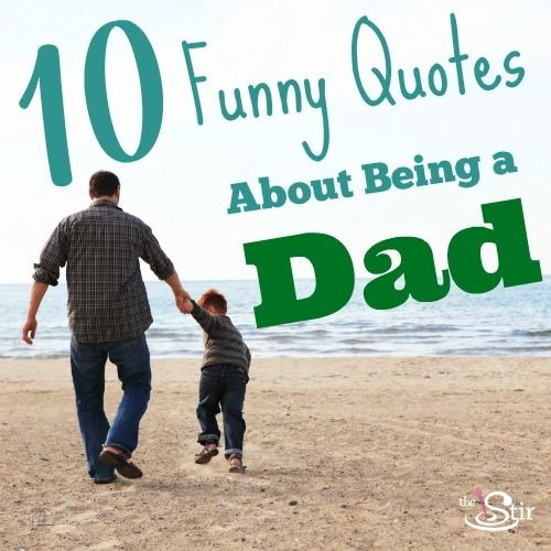 Fathers Day Funny Quotes  10 Quotes for Father s Day That Will Make Him LOL