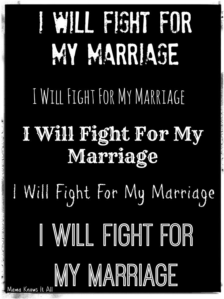 Fighting For Your Marriage Quotes  I Will Fight For My Marriage Mama Knows It All